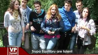 Trupa Equilibru are talent