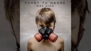 Chaka (ft. Madre Chicha) - Funky Tu Madre