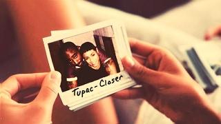 2pac - Closer (2017 Ridahmuzic)
