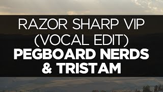 [LYRICS] Pegboard Nerds & Tristam - Razor Sharp VIP (Vocal Edit)