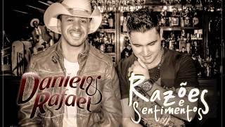 Razões e sentimentos -  Daniel & Rafael