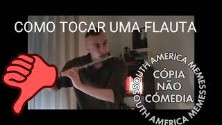 COMO TOCAR UMA FLAUTA | SAM AMÉRICA MEMES