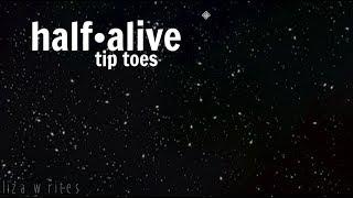 half•alive - tip toes lyrics