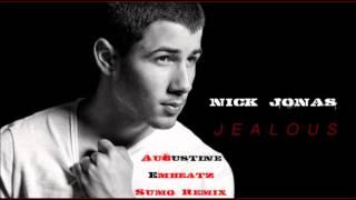 Nick Jonas-Jealous(Augustine Embeatz Sumo Remix)