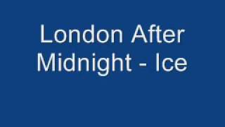 London After Midnight - Ice