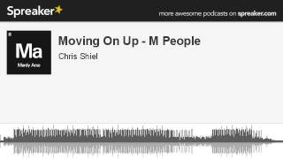 Moving On Up - M People (made with Spreaker)