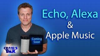 Amazon Echo and Apple Music - Coming Soon to Alexa