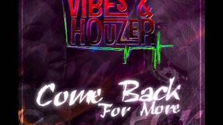 Vibes & Houzer Come Back for More (Radio Edit)