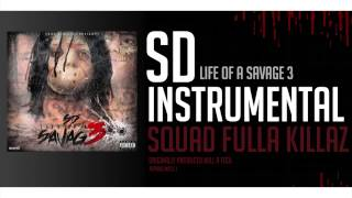SD - Squad Fulla Killaz (OFFICIAL INSTRUMENTAL) [Life Of A Savage 3] [MP3 Download Link]