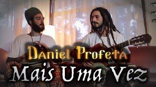 Daniel Profeta - Mais Uma Vez