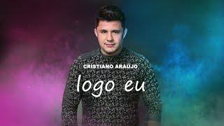 Cristiano Araújo - Logo Eu - MÚSICA INÉDITA (Áudio Oficial)