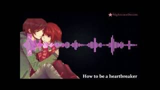 Nightcore ~ How to be a HeartBreaker [Lyrics]