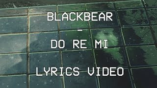 Blackbear - Do Re Mi LYRICS VIDEO