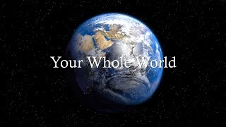 """Your Whole World"" - Wayne Tolbert"
