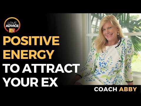 Positive Energy For Attracting Your Ex | 4 Ways Positive Energy Can Attract The One You Love
