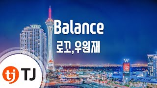 [TJ노래방] Balance - 로꼬,우원재 / TJ Karaoke