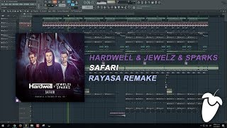 Hardwell x Jewelz & Sparks - Safari (Original Mix) (FL Studio Remake + FLP)