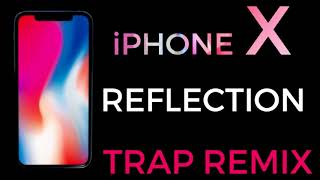 iPhone X Ringtone (Trap Remix)