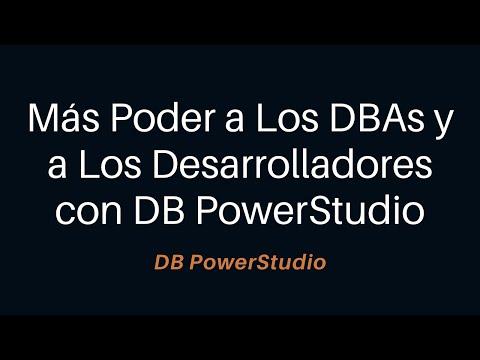 Más Poder a Los DBAs y a Los Desarrolladores con DB PowerStudio