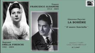 """ONELIA FINESCHI e FRANCESCO ALBANESE - La bohème """"O soave fanciulla"""" (1947)"""