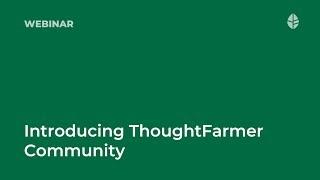 Webinar   Introducing ThoughtFarmer Community Logo