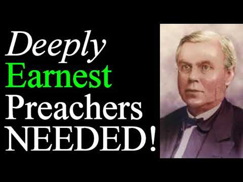 THE NECESSITY OF DEEP EARNESTNESS IN PREACHING - REV. DR. THOMAS MURPHY