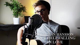 Elvis Presley - Can't Help Falling In Love (Sebastian Hansson)