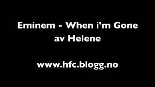 Eminem - when im gone av Helene