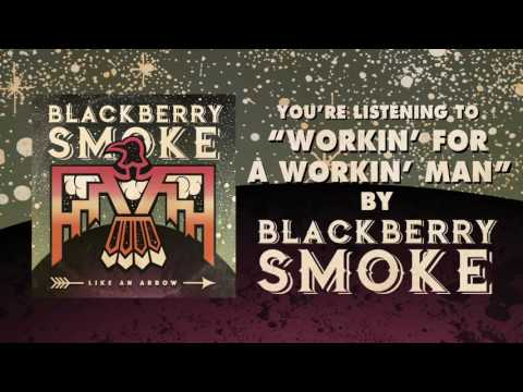 BLACKBERRY SMOKE - Workin' for a Workin' Man (Official Audio)