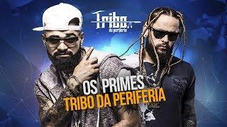 Tribo da Periferia - Os Primes