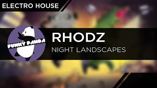 ElectroHOUSE || Rhodz - Night Landscapes