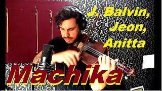 J Balvin, Jeon, Anitta - MACHIKA by Douglas Mendes (Violin Cover) e Improviso