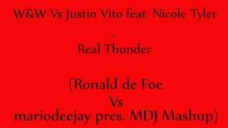 W&W Vs Justin Vito feat. Nicole Tyler - Real Thunder (Ronald de Foe Vs mariodeejay pres. MDJ Mashup)