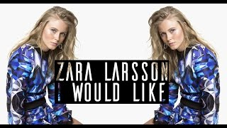Zara Larsson - I Would Like (Bass Boosted)