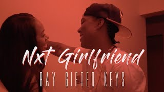 RayGiftedKeys | NxT GirlFriend | Dir. Kutz