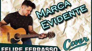FELIPE FERRASSO - Marca Evidente - Ensaio Voz e Violão