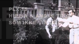 PLX-15 - Hippia & Andre Ting Som Ikke Virka