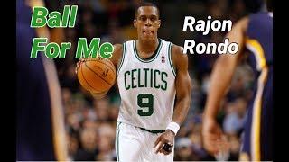 """Rajon Rondo highlights """"Ball For Me"""""""