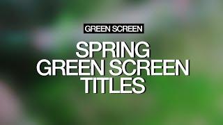 Spring Green Screen Titles