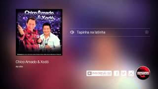 Chico Amado e Xodó - Tapinha na latinha  (álbum Ao Vivo) Oficial