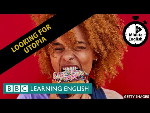 Looking for utopia - 6 Minute English