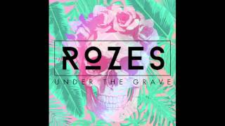 ROZES- Under The Grave (Official Audio)