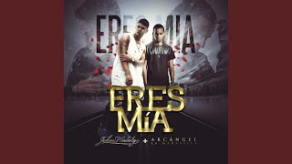 Eres Mia (Official Remix) (feat. Arcangel)