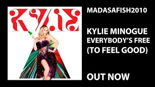 Kylie Minogue - Everybody's Free (To Feel Good)