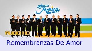 Agua Marina - Remembranzas De Amor, Primicia 2017