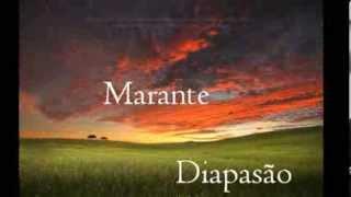 Marante- Diapasão         --      Hálito de champanhe,,,