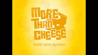 More Than Cheese - Carlos! - Más Que Queso