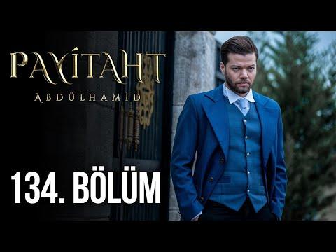 Payitaht Abdülhamid 134. Bölüm