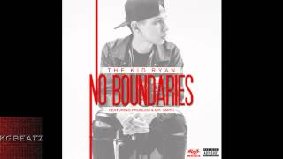 The Kid Ryan ft. Problem, Mr. Smith - No Boundaries [New 2014]