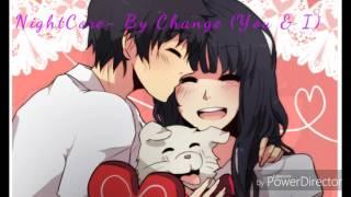 NightCore💖By Chance (You & I) Remix